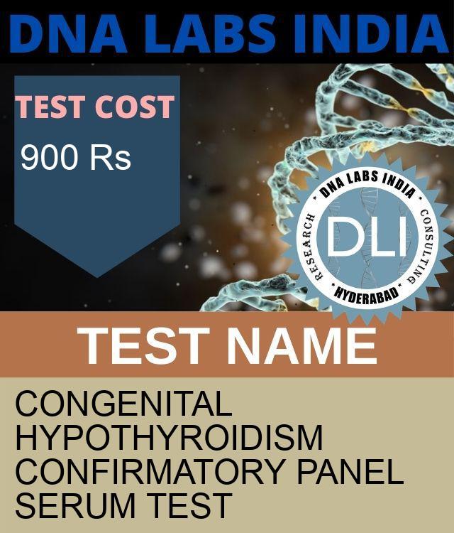 CONGENITAL HYPOTHYROIDISM CONFIRMATORY PANEL SERUM Test