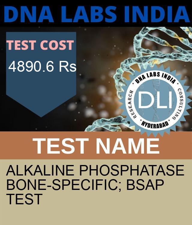 ALKALINE PHOSPHATASE BONE-SPECIFIC; BSAP Test